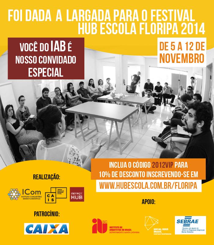 Estão abertas as inscrições para o Festival Hub Escola Floripa 2014, de 5 a 12 de novembro