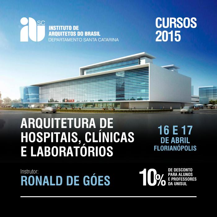 """Curso - CONFIRMADO """"Arquitetura de Hospitais, Clínicas e Laboratórios"""",  Florianópolis/SC, 16 e 17 de abril de 2015."""