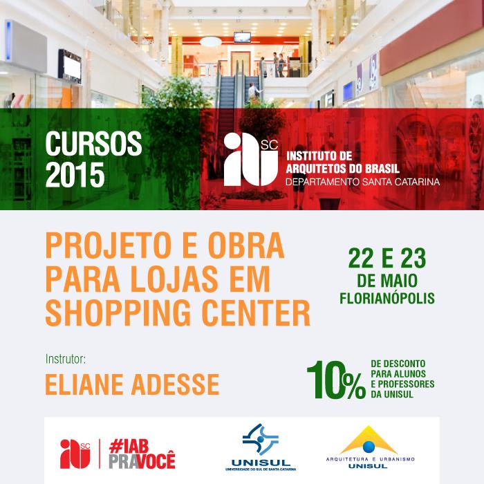 """Curso """"Projeto e Obra Para Lojas em Shopping Center"""", Florianópolis/SC,  22 e 23 de maio de 2015."""