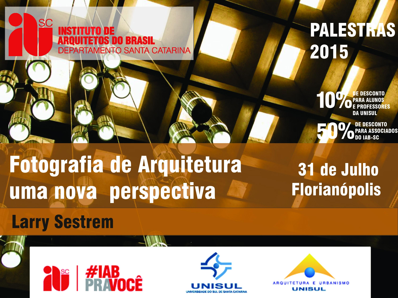 """Palestra """"Fotografia de Arquitetura – uma nova  perspectiva"""",  11  setembro, Florianópolis/SC"""