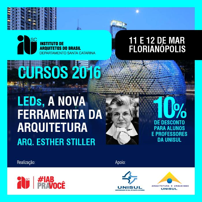 """Curso """"LEDs – A Nova Ferramenta da Arquitetura"""" - Arq. Esther Stiller, 11 e 12 de março de 2016"""