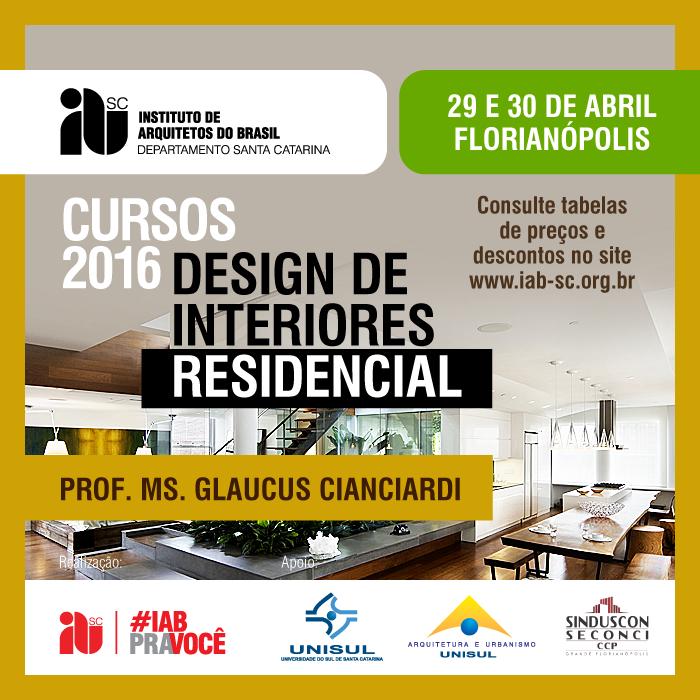 Curso CONFIRMADO - Design de Interiores Residencial, 29 e 30 de abril , Florianópolis, SC